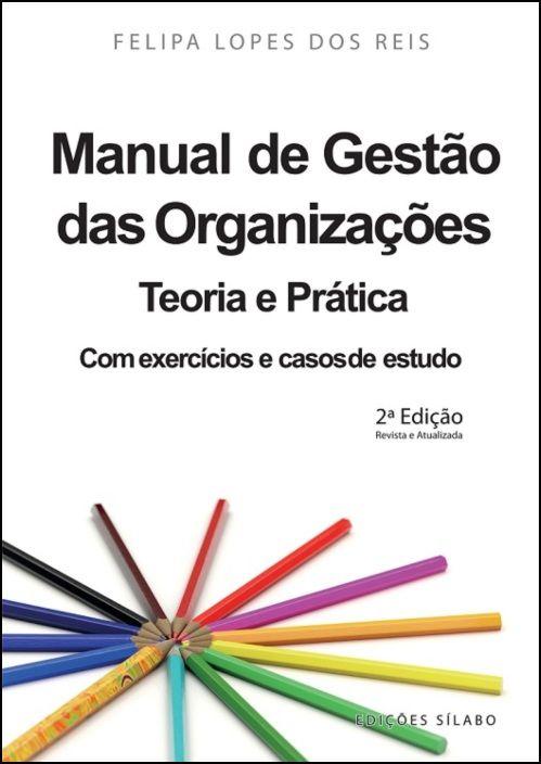 Manual de Gestão das Organizações - Teoria e Prática