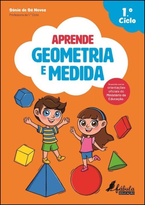 Aprende Geometria e Medida - 1.º Ciclo