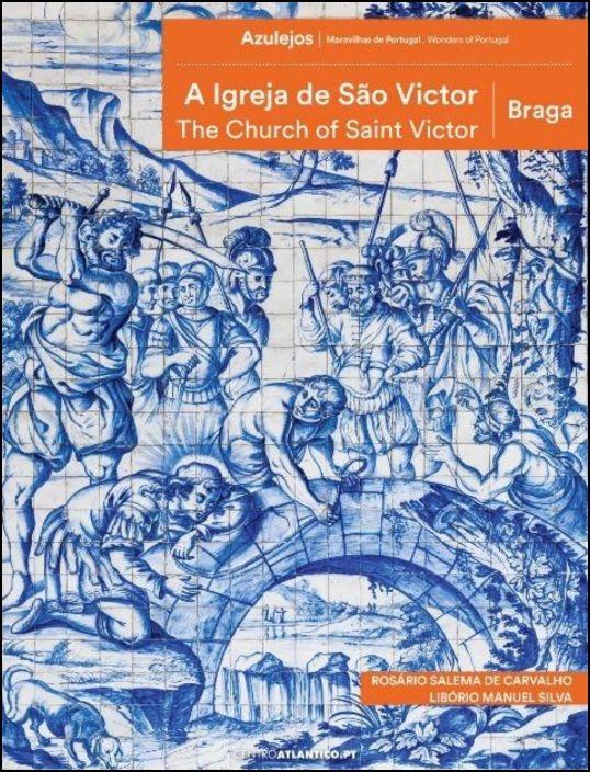 A Igreja de São Victor / The Church of Saint Victor - Braga