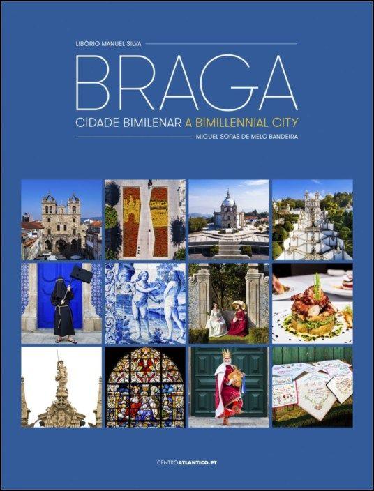 Braga - Cidade Bimilenar / A Bimillennial City