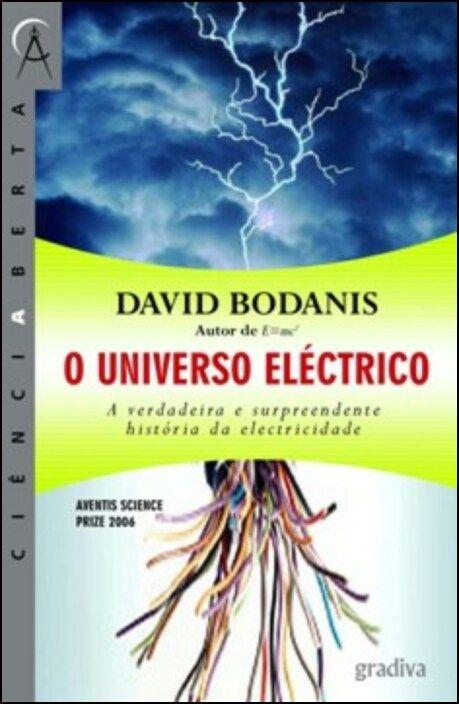 O Universo Eléctrico - A Verdadeira e Surpreendente História da Electricidade