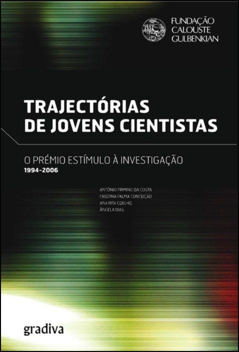 Trajectórias Jovens  - O Prémio Estímulo a Investigação 1994-2006