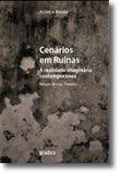 Cenários em Ruínas - A Realidade Imaginária Contemporânea