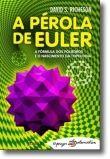 A Pérola de Euler: A Fórmula dos Poliedros e o Nascimento da Topologia