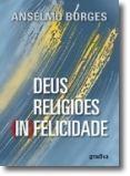 Deus, Religiões, (In)felicidade