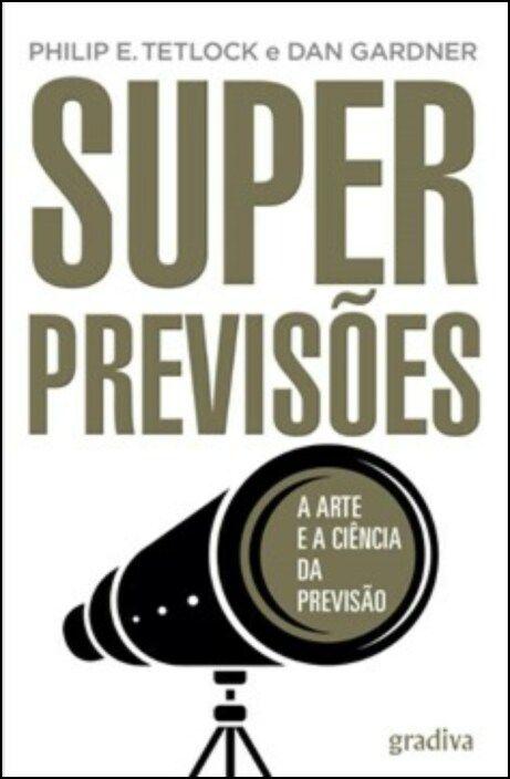 Superprevisões: a arte e a ciência da previsão