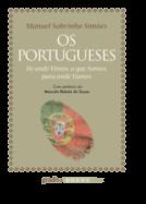 Os Portugueses - De onde vimos, o que somos, para onde vamos