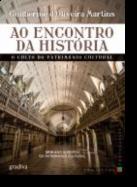 Ao Encontro da História - O Culto do Património Cultural