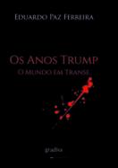 Os Anos Trump: O Mundo em Transe