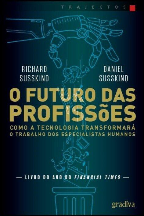O Futuro das Profissões: como a tecnologia transformará o trabalho dos especialistas humanos