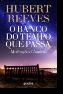 O Banco do Tempo que Passa: meditações cósmicas