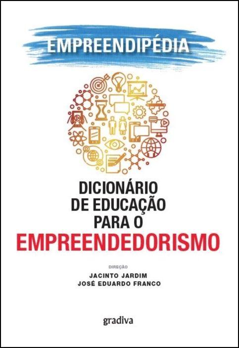 Empreendipédia - Dicionário de Educação para o Empreendedorismo