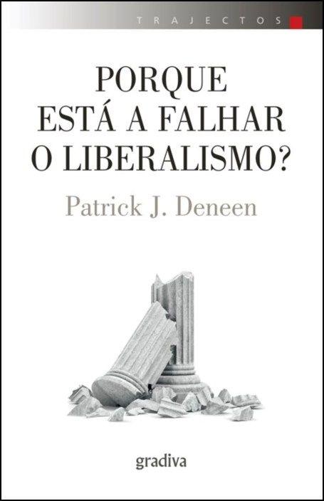 Porque Está a Falhar o Liberalismo?