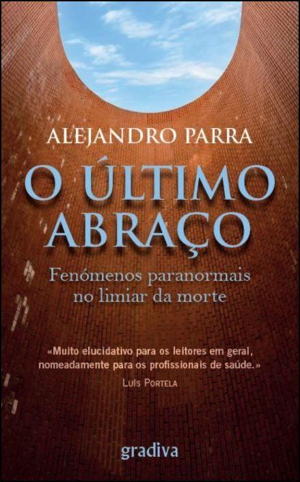 O Último Abraço: fenómenos paranormais no limiar da morte