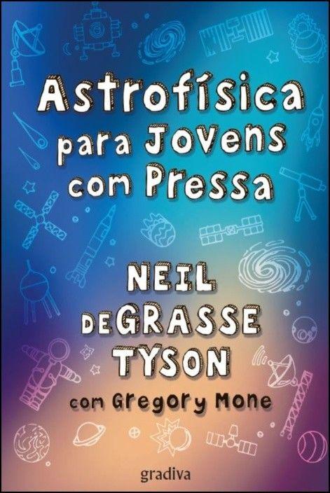 Astrofísica Para Jovens Com Pressa