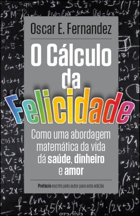 O Cálculo da Felicidade