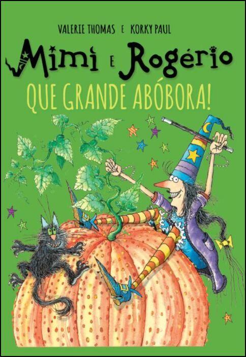 Mimi e Rogério, Que Grande Abóbora