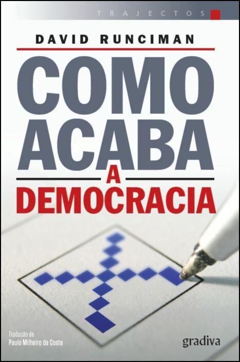 Como Acaba a Democracia