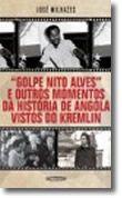 Golpe Nito Alves e Outros Momentos da História de Angola Vistos do Kremlin