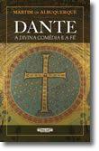 Dante - A Divina Comédia e a Fé