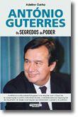 António Guterres: Os Segredos do Poder