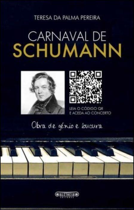 Carnaval de Schumann: obra de génio e loucura