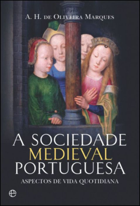 A Sociedade Medieval Portuguesa