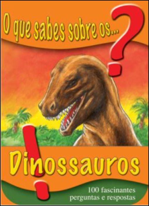 O que Sabes sobre os... Dinossauros?