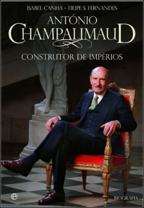Champalimaud - Construtor de Impérios