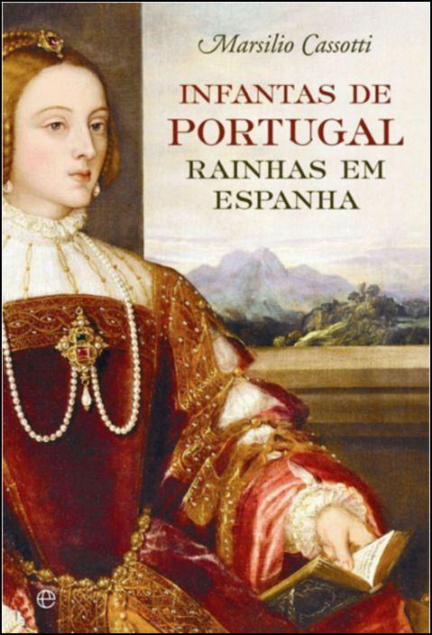 Infantas de Portugal Rainhas em Espanha