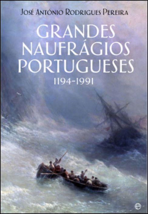 Grandes Naufrágios Portugueses (1194- 1991)