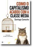 Como o Capitalismo Acabou com a Classe Média