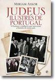 Judeus Ilustres de Portugal - 14 homens e mulheres que marcaram a história do nosso país
