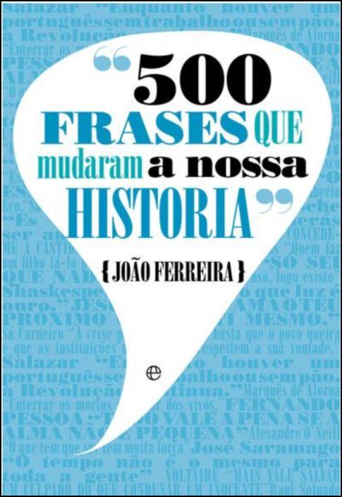 500 Frases que Mudaram a Nossa História