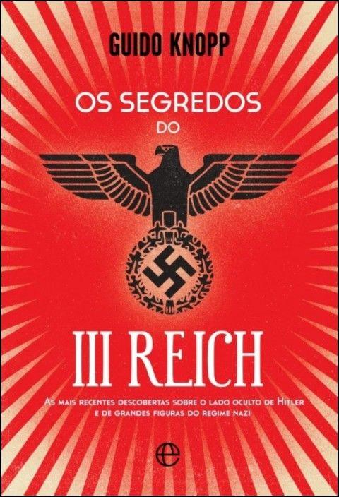 Os Segredos do III Reich