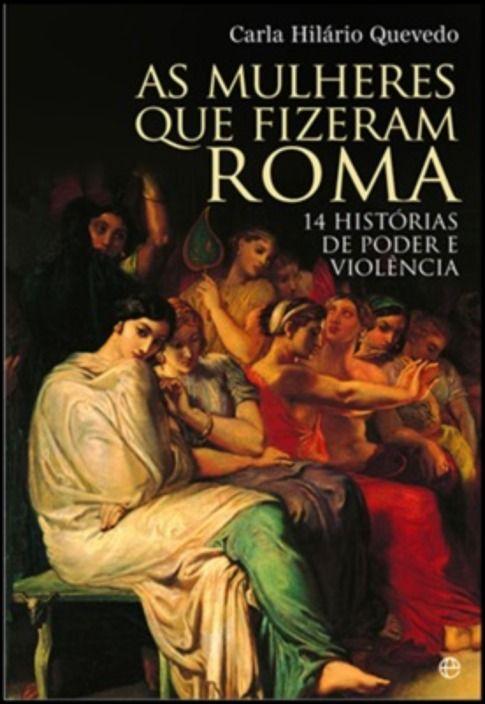 As Mulheres Que Fizeram Roma