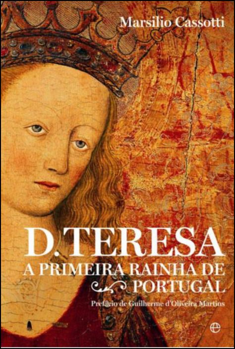 D. Treresa: A Primeira Rainha de Portugal
