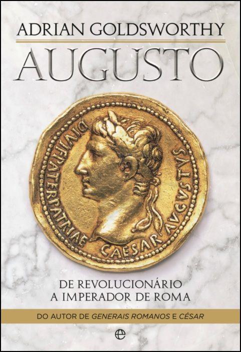 Augusto: de revolucionário a imperador de Roma
