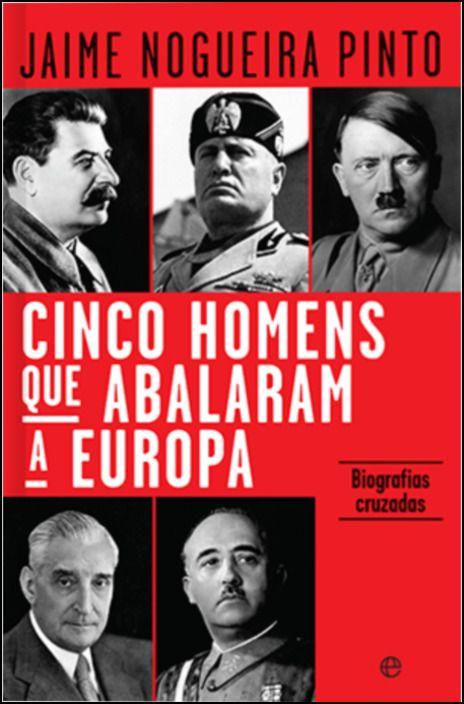 Cinco Homens que Abalaram a Europa