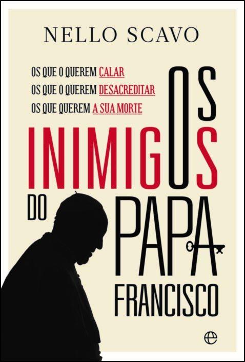 Os Inimigos do Papa Francisco