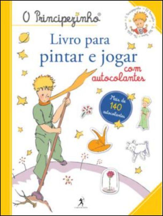 O Principezinho - Livro Para Pintar e Jogar com Autocolantes