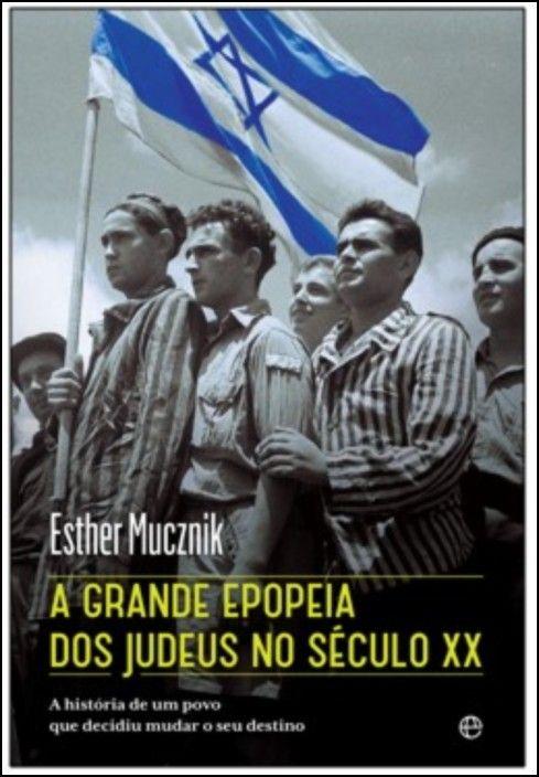 A Grande Epopeia dos Judeus no Século XX