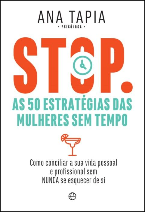 STOP - As 50 Estratégias Para Mulheres Sem Tempo