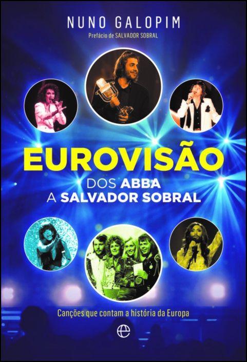 Eurovisão - Dos Abba a Salvador Sobral