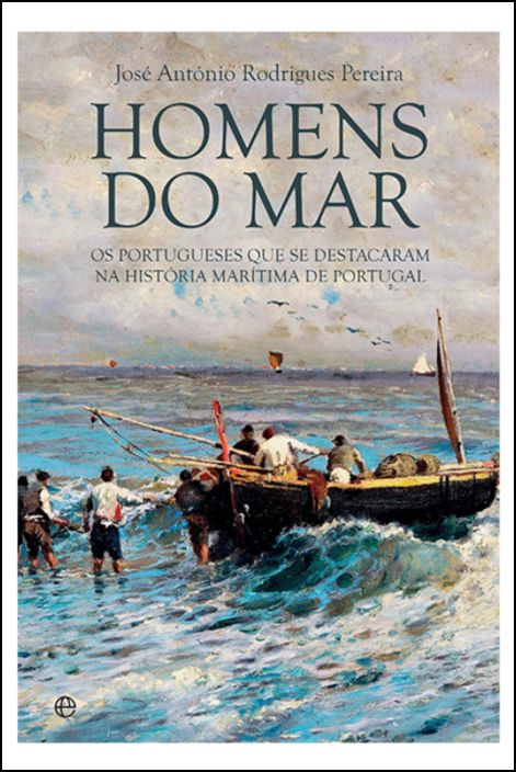 Homens do Mar: os portugueses que se destacaram na história marítima de Portugal