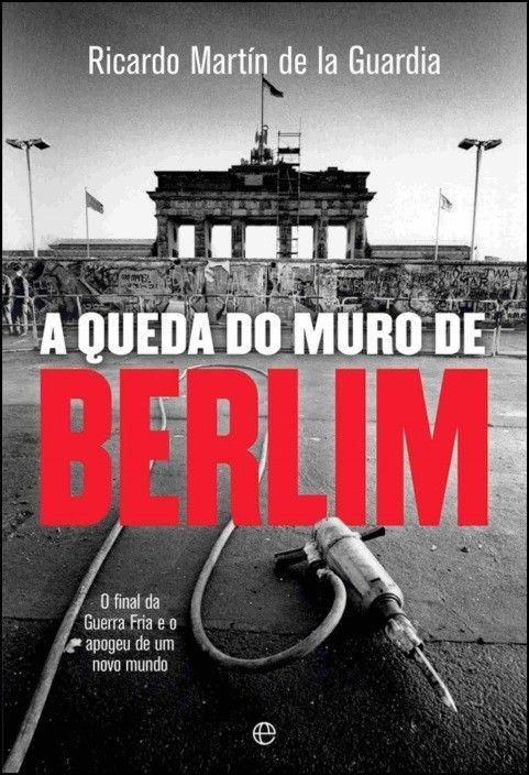 A Queda do Muro de Berlim