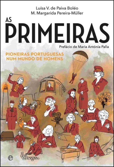 As Primeiras - Pioneiras Portuguesas num Mundo de Homens