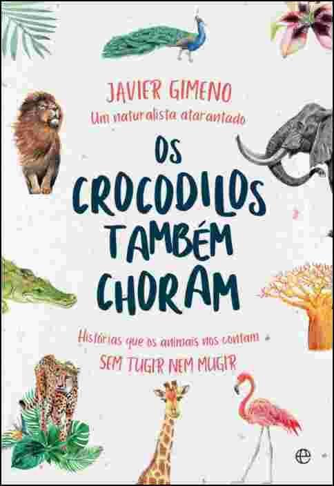 Os Crocodilos Também Choram