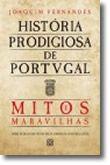 História Prodigiosa de Portugal - Mitos e maravilhas