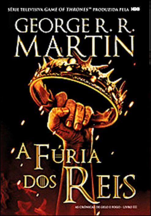 As Crónicas de Gelo e Fogo: a fúria dos reis - Livro 3